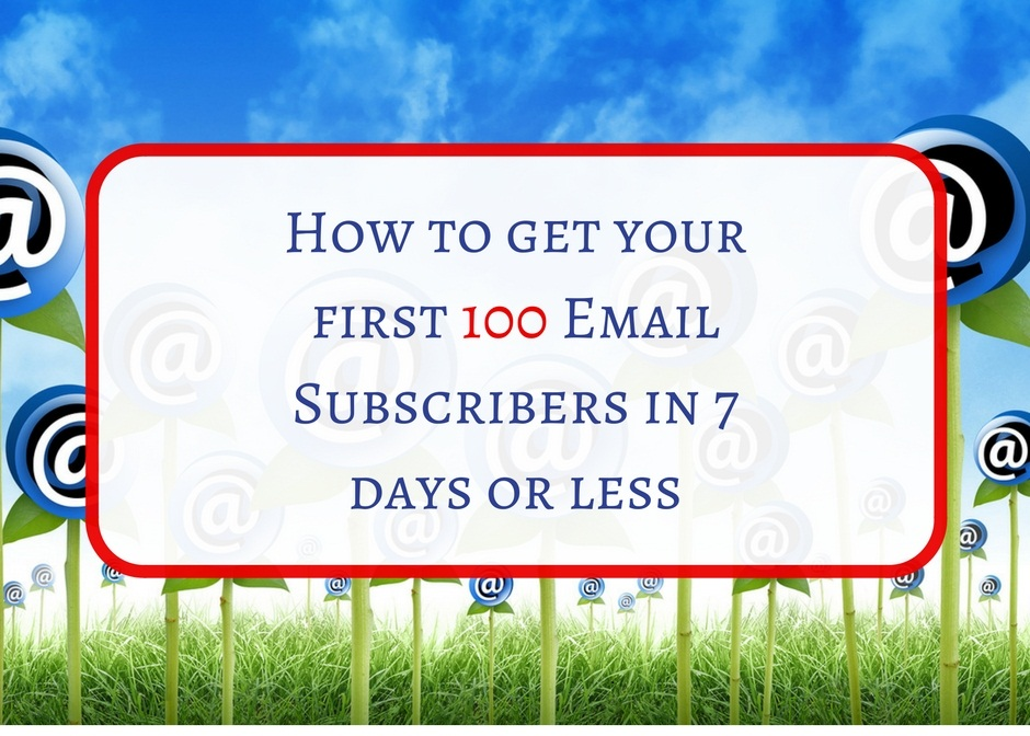 How To Get Your First 100 Email Subscribers?